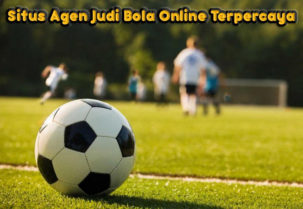 situs agen judi bola online terpercaya